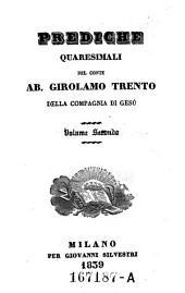 Prediche Quaresimali del Conte Ab. Girolamo Trento