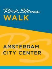 Rick Steves Walk: Amsterdam City Center: Edition 2