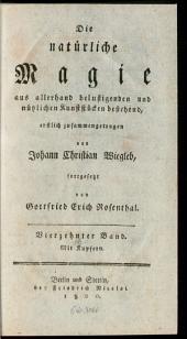 Unterricht in der natürlichen Magie, oder zu allerhand belustigenden und nützlichen Kunststücken: Mit Kupfern. 14