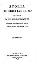 Storia del cristianesimo dell'abate di Berault-Bercastel canonico della chiesa di Noyon traduzione dal francese ... Tomo 1. -37: Volume 32