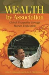Wealth by Association: Global Prosperity Through Market Unification