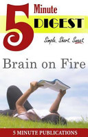 Brain on Fire  5 Minute Digest PDF