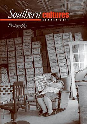 Southern Cultures  The Photography Issue