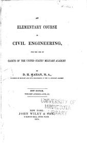 An Elementary Course of Civil Engineering: For the Use of the Cadets of the U.S. Military Academy