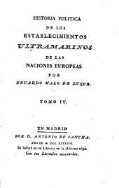 Historia política de los establecimientos ultramarinos de las naciones europeas: Volumen 4