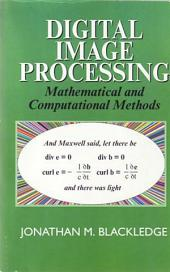 Digital Image Processing: Mathematical and Computational Methods
