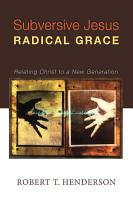 Subversive Jesus Radical Grace PDF