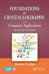 Foundations of Crystallography with Computer Applications, Second Edition: Edition 2