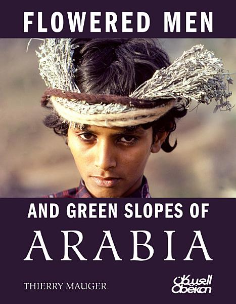 FLOWERED MEN AND GREEN SLOPES OF ARABIA