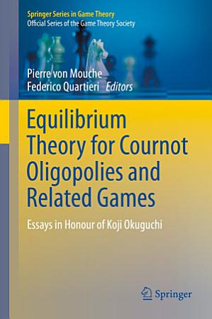 Equilibrium Theory for Cournot Oligopolies and Related Games PDF