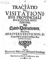De visitationibus provincialibus utiliter instituendis, Von Land-Visitationen