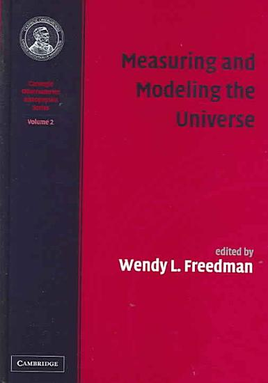 Measuring and Modeling the Universe  Volume 2  Carnegie Observatories Astrophysics Series PDF