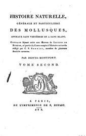 Histoire naturelle, générale et particulière des mollusques: animaux sans vertèbres et a sang blanc, Volume2