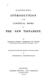 An Historico-critical Introduction to the Canonical Books of the New Testament