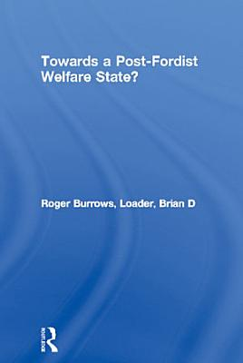 Towards a Post Fordist Welfare State  PDF