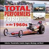 Total Performers: Total Performers: Ford Drag Racing in the 1960s