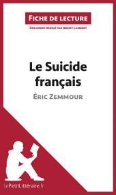 Le Suicide français d'Éric Zemmour (Fiche de lecture): Résumé complet et analyse détaillée de l'oeuvre
