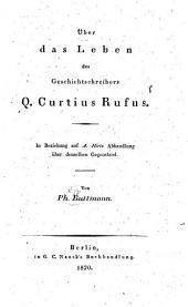 Über das Leben des Geschichtschreibers Q. Curtius Rufus: In Beziehung auf A. Hirts Abhandlung über denselben Gegenstand