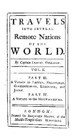part. III : A voyage to Laputa, Balnibarbi, Glubbdubdribb, Luggnagg, and Japan ; part IV : A voyage to the Houyhnhms