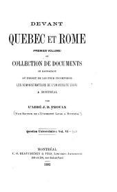 Question universitaire: Devant Québec et Rome. 2 v. 1892: v.1, Collection de documents se rapportant au projet de loi pour incorporer les administrateurs de l'Université Laval à Montéal