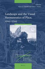 Landscape and the Visual Hermeneutics of Place, 1500–1700