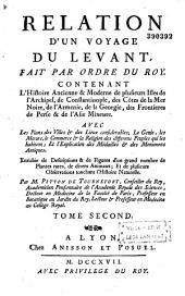 Relation d'un voyage du Levant fait par ordre du roy ... par Joseph Pitton de Tournefort