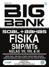 Big Bank Fisika SMP/MTs Kelas VII,VIII,IX: Bank Soal 1500 Soal Fisika yang Fresh Update Dibahas dengan Cara Wow Oleh Tim Tentor Senior