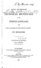 A Naval and Military Technical Dictionary of the French Language: With Explanations of the Various Terms in English