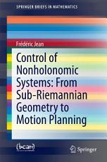 Control of Nonholonomic Systems  from Sub Riemannian Geometry to Motion Planning PDF