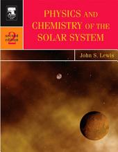Physics and Chemistry of the Solar System: Edition 2
