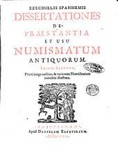 Ezechielis Spanhemii Dissertationes de praestantia et usu numismatum antiquorum: Volume 1