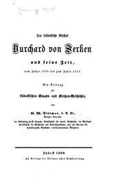 Der Lübeckische Bischof Burchard von Serken und seine Zeit, vom Jahre 1276 bis 1317: Ein Beitrag zur Lübeckischen Staats- u. Kirchen-Geschichte