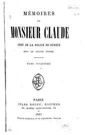 Mémoires de Monsieur Claude: chef de la police de Sûreté sous le second Empire, Volume5