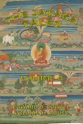 The Jataka Tales, Volume 4 (Annotated Edition): Volume 4