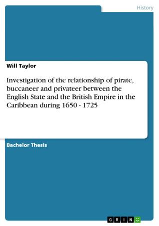 Investigation of the Evolving Relationship of Pirate  Buccaneer and Privateer Between the English State  and the Ways in Which They Contributed to Lay PDF