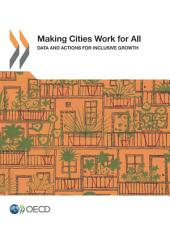 Making Cities Work for All Data and Actions for Inclusive Growth: Data and Actions for Inclusive Growth