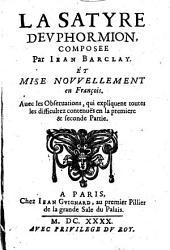 La Satyre d'Euphormion, mise en français avec les observations qui expliquent toutes les difficultés contenues en la première et seconde partie