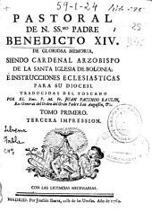 Pastoral de N. Ssmo. Padre Benedicto XIV ... siendo Cardenal Arzobispo de la Santa Iglesia de Bolonia ...