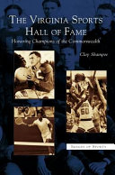 Virginia Sports Hall of Fame: Honoring Champions of the Commonwealth