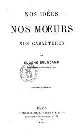 Nos idées, nos moeurs, nos caractères par Eugène Bruncamp