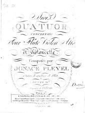Trois quatuor concertans pour flûte, violon, alto et violoncelle: 1er livre de quatuor de flûte ; oeuvre 18me