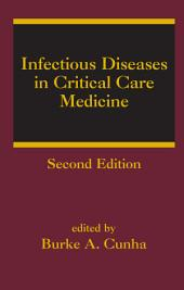 Infectious Diseases in Critical Care Medicine: Edition 2