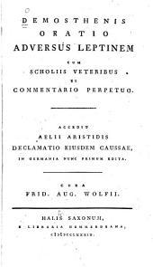 Oratio adversus Leptinem cum scholiis veteribus et commentario perpetuo