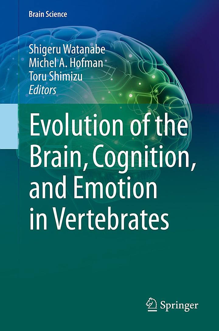 Evolution of the Brain, Cognition, and Emotion in Vertebrates