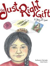 The Just Right Gift: A Story of Love