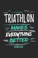 Triathlon Makes Everything Better Calender 2020