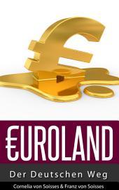 Euroland: Der Deutschen Weg