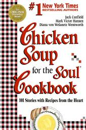 Chicken Soup for the Soul Cookbook: 101 Stories with Recipes from the Heart