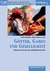 Götter, Gaben und Geselligkeit. Einblicke in Rituale und Zeremonien weltweit