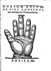 Musicae Epitome sive compendium ex Glareani Dodecachordo